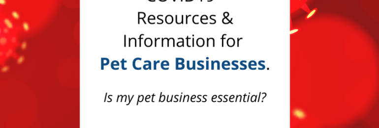 COVID19 – Resources & Information for Pet Care Businesses